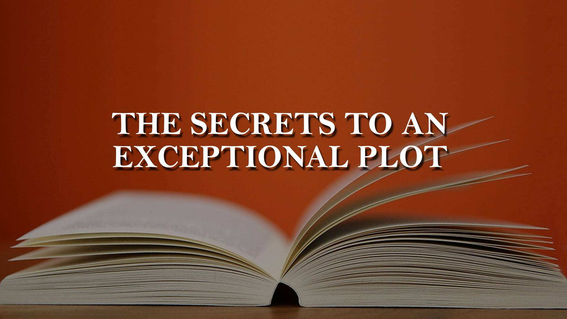 The Secrets to an Exceptional Plot