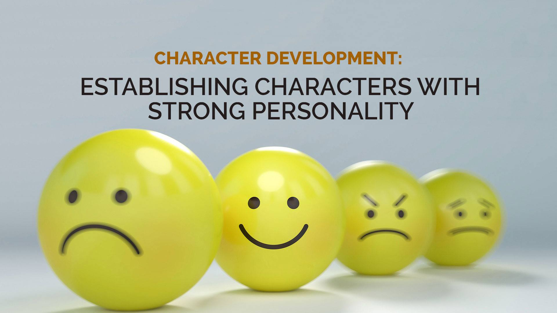 Character Development: Establishing Characters With Strong Personality