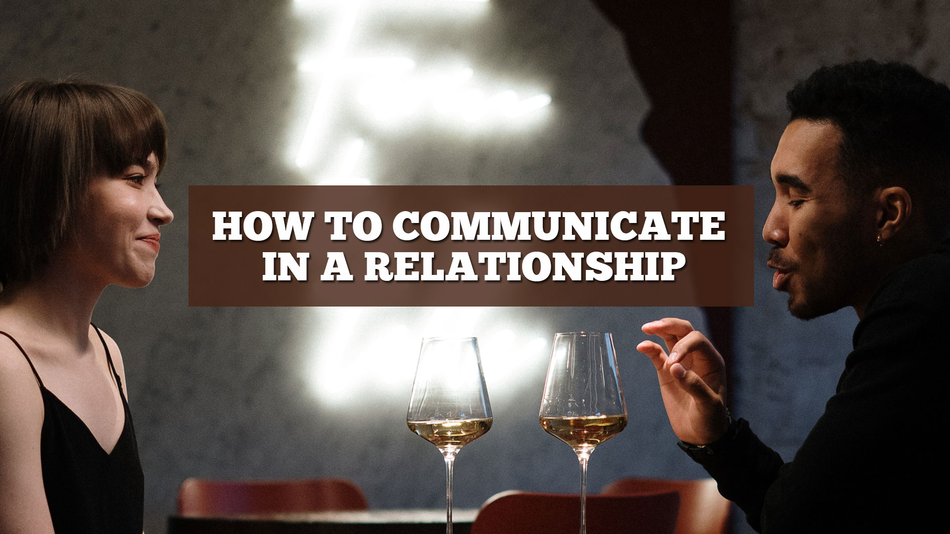 How to Communicate in a Relationship